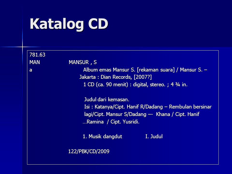 Katalog CD 781.63. MAN MANSUR , S. a Album emas Mansur S. [rekaman suara] / Mansur S. –